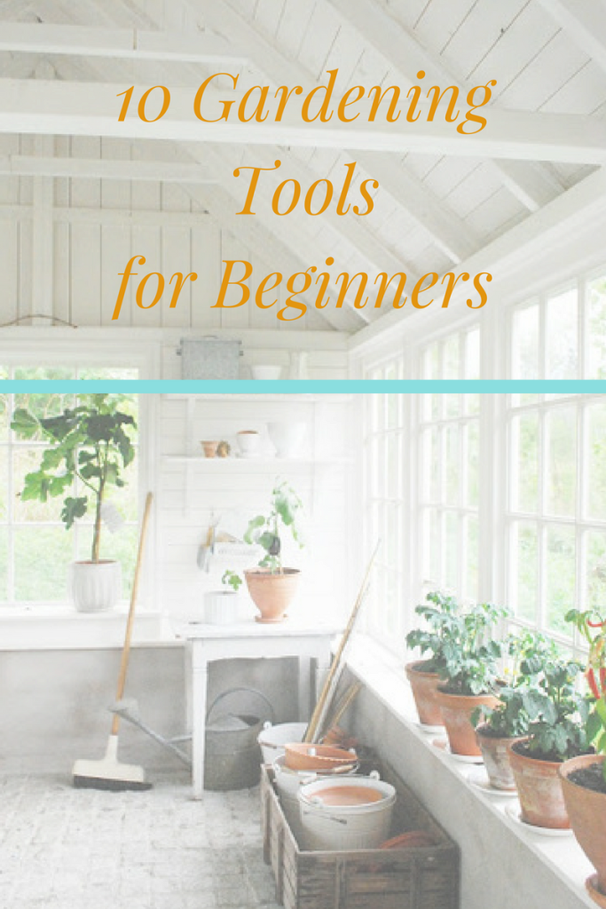 Beginner 39 s garden tools list the 10 items you will always for Gardening tools beginners