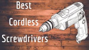 best cordless screwdrivers