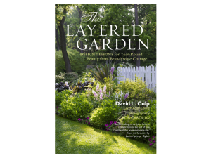 The Layered Garden: Design Lessons for Year-Round Beauty